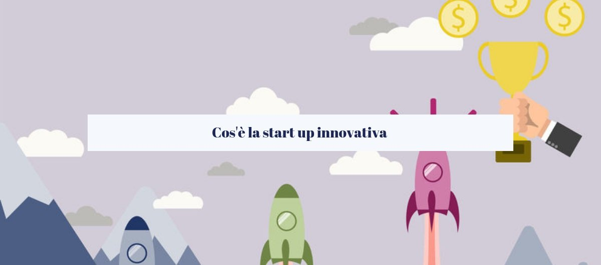 Cos'è la start up innovativa