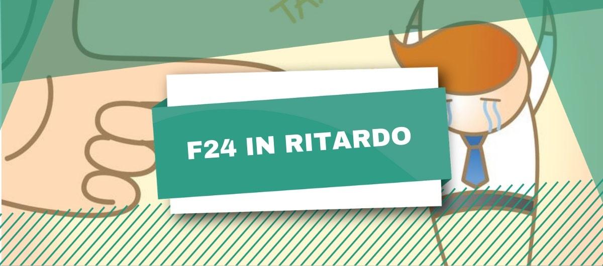 F24 in ritardo: cosa funziona il ravvedimento operoso?