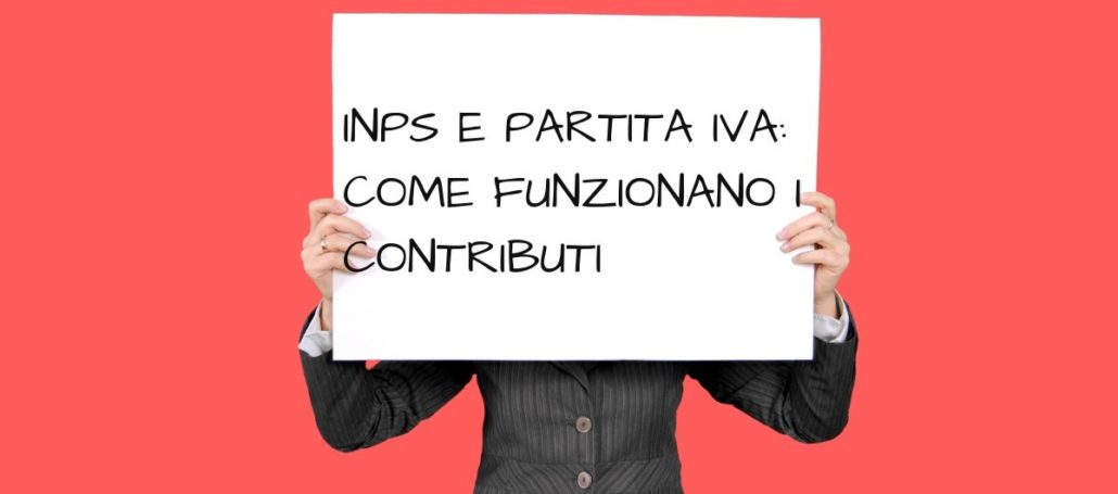 INPS e Partita IVA : come funzionano i contributi?