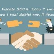 Pace Fiscale 2019: 7 modi per sanare il debito con il fisco