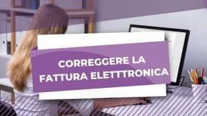 CORREGGERE FATTURA ELETTRONICA