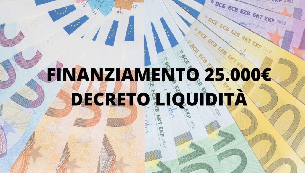 FINANZIAMENTO 25000 EURO DECRETO LIQUIDITÀ