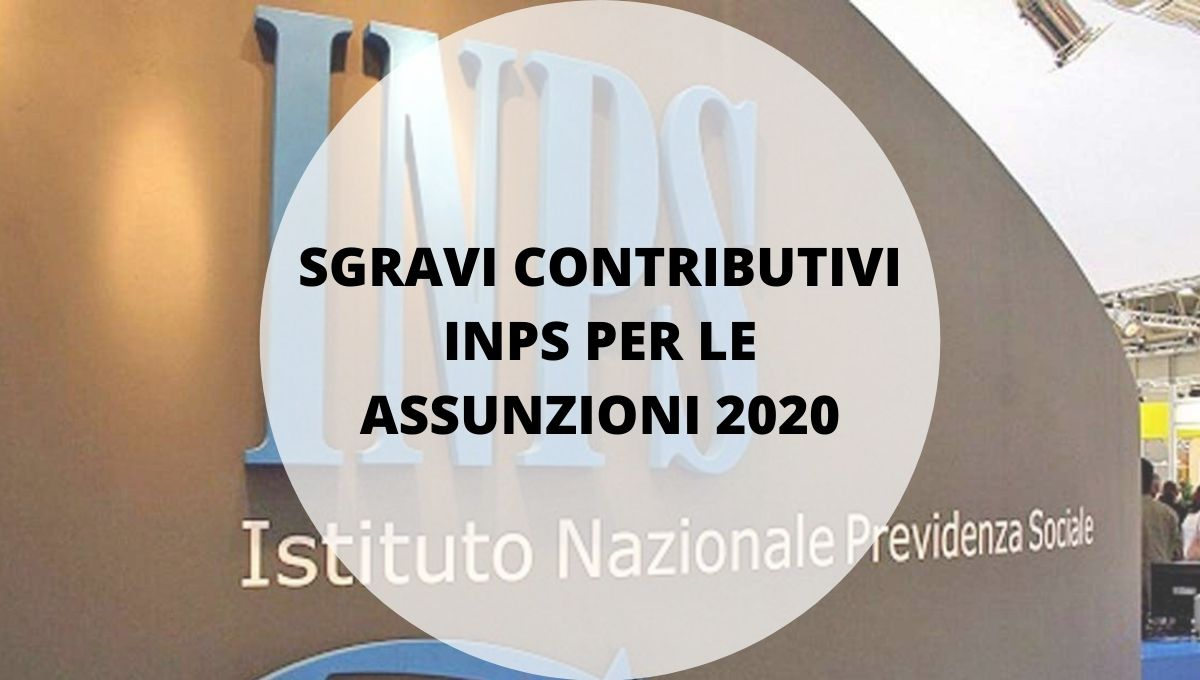 sgravi contributivi per le assunzioni 2020