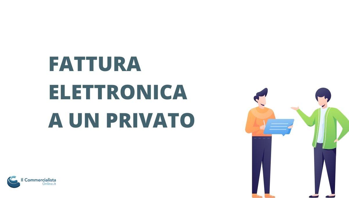 FATTURA ELETTRONICA A UN PRIVATO